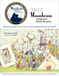 2012 Moonbeam Children's Book Awards Program (PDF; link opens new window)