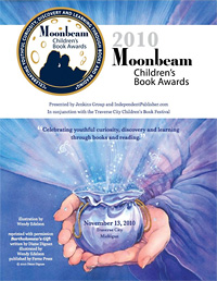2010 Moonbeam Children's Book Awards Program (PDF; link opens new window)
